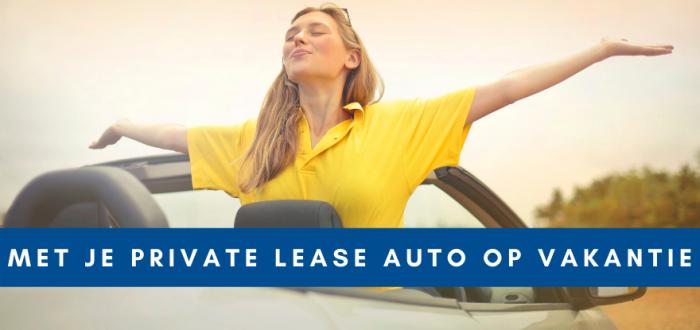 Met je private lease auto naar het buitenland