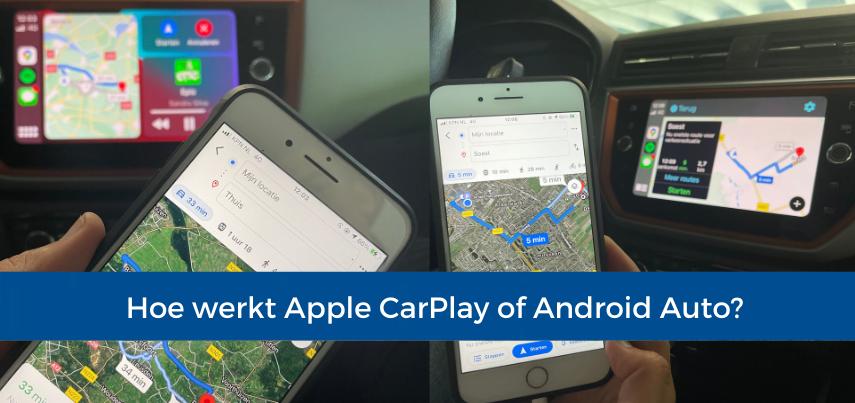 Hoe werkt Apple CarPlay of Android Auto?