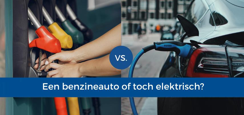 Een benzineauto of toch elektrisch